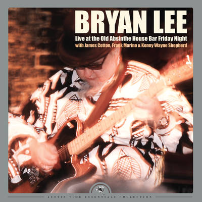 Bryan Lee - Live At The Old Absinthe House Bar: Friday Night