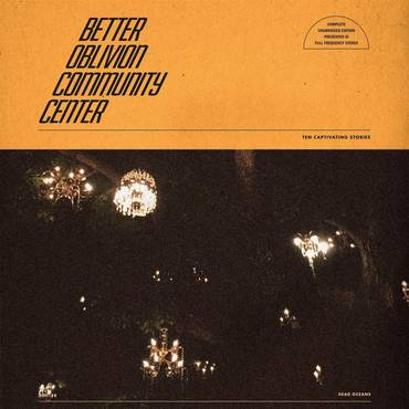 Better Oblivion Community Center [Limited Edition Translucent Orange LP]