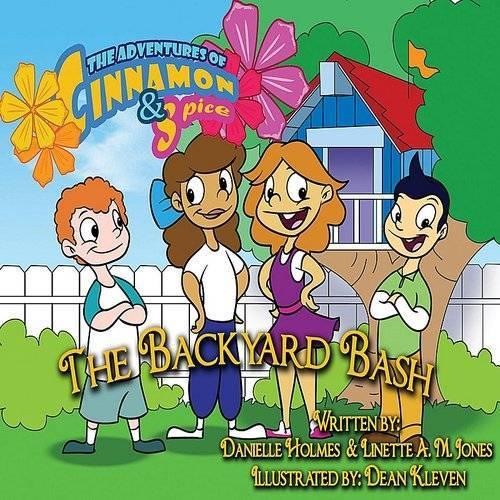 Danielle Holmes The Adventures Of Cinnamon Spice The Backyard