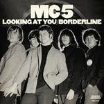 Mc5 - Looking At You / Borderline [Vinyl Single]