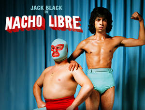 Nacho Libre [Movie]