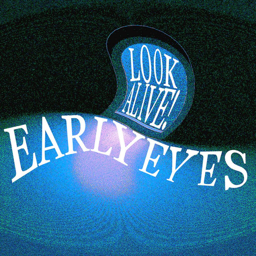 Early Eyes - Look Alive! [LP]