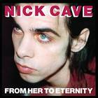 Nick Cave & The Bad Seeds - From Her To Eternity [Vinyl]