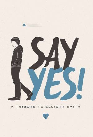 Say Yes!: A Tribute To Elliott Smith [Limited Edition Cassette]