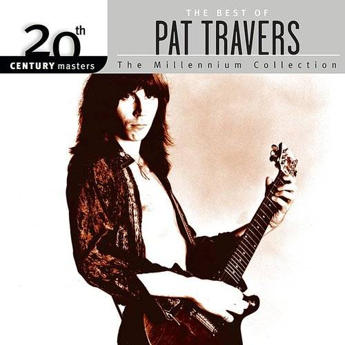 The Best Of Pat Travers 20th Century Masters The Millennium Collection