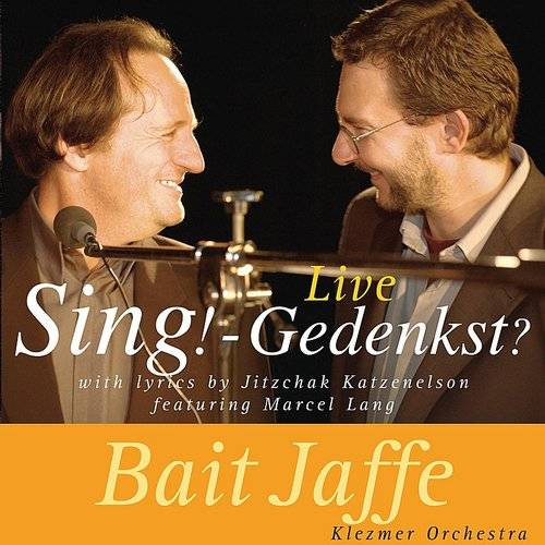 Sing!-Gedenkst? (With Lyrics By Jitzchak Katzenelson)