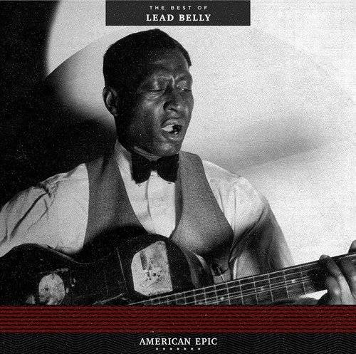 American Epic: The Best of Lead Belly [LP]