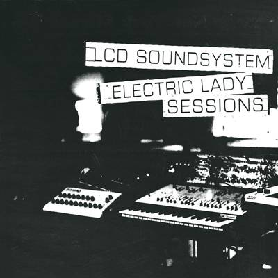 LCD Soundsystem - Electric Lady Sessions [2LP]