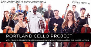 Portland Cello Project with PDX Soul Collective & Moorea Masa, Ronnie Wright, Michalangela, and Jarrod Lawson at Revolution