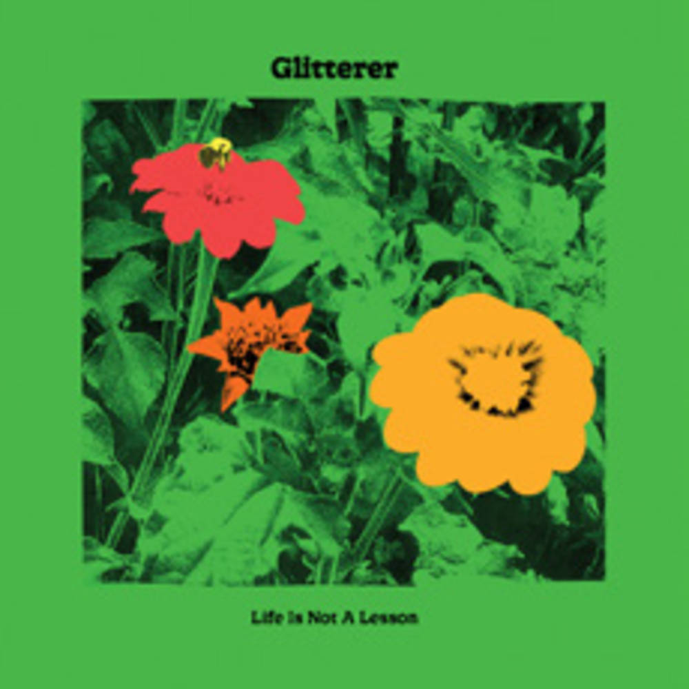 Glitterer - Life is Not A Lesson [Indie Exclusive Limited Edition Green LP]