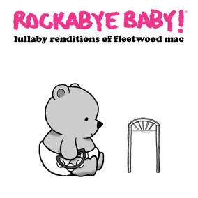 Rockabye Baby! Lullaby Renditions of Fleetwood Mac
