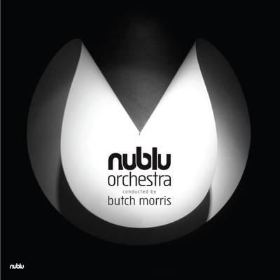 Nublu Orchestra Conducted By Butch Morris - Nublu Orchestra Conducted By Butch Morris
