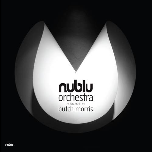 Nublu Orchestra Conducted By Butch Morris