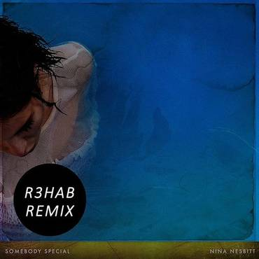 Somebody Special (R3hab Remix) - Single