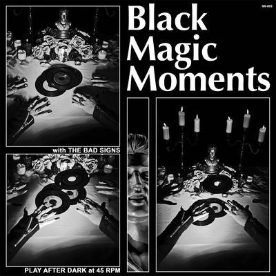 The Bad Signs - Black Magic