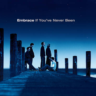 Embrace - If You've Never Been [LP]