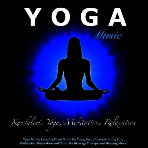 Kundalini - Relaxing Piano Music For Yoga, Focus