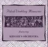 Kryger's Orchestra - Polish Wedding Memories