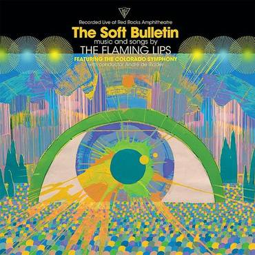 The Soft Bulletin: Live At Red Rocks (Feat. The Colorado Symphony & André De Ridder)