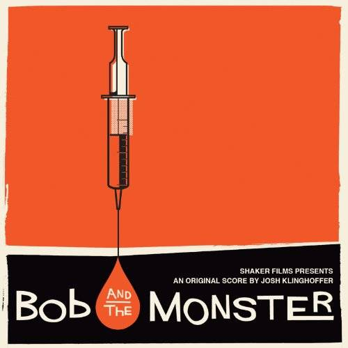 Bob & The Monster [Soundtrack]
