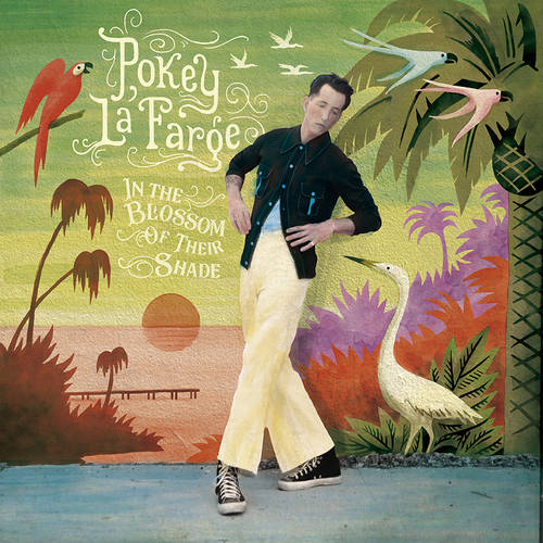 Pokey LaFarge - In The Blossom Of Their Shade [Indie Exclusive Limited Edition Transparent Orange LP + Bonus 7in]