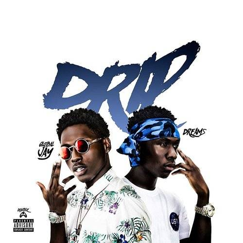 Drip (Feat. Global Jay) - Single