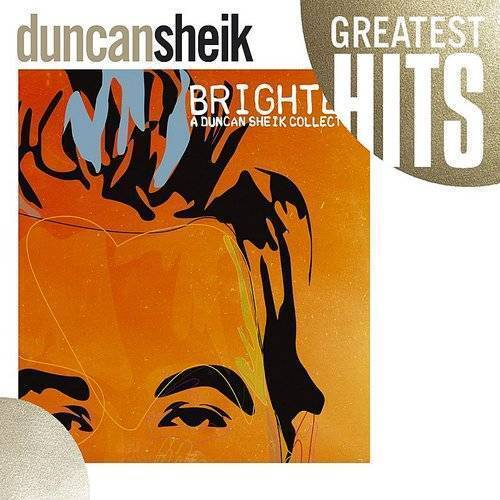 Greatest Hits: Brighter: A Duncan Sheik Collection