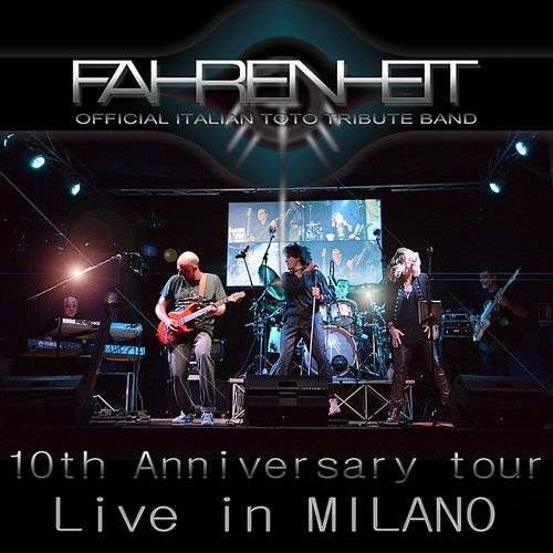 Fahrenheit, Official Italian Toto Tribute Band: Live In Milano (10th Anniversary Tour)