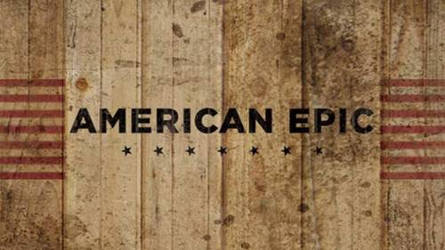 American Epic [Documentary Series]