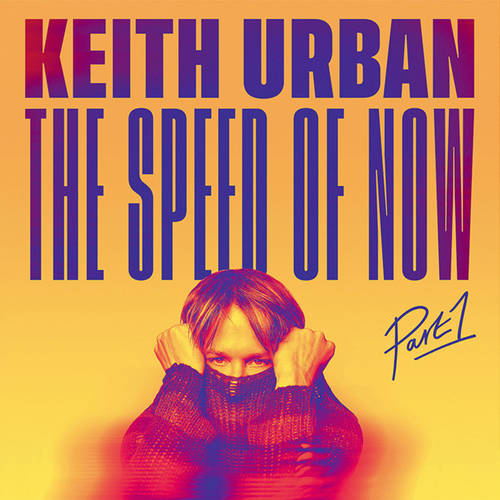Keith Urban - THE SPEED OF NOW Part 1 [2LP]