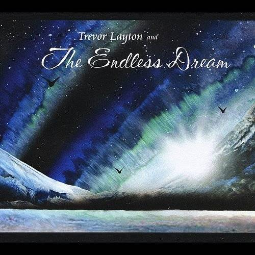 Trevor Layton And The Endless Dream