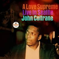 John Coltrane - A Love Supreme: Live In Seattle [LP]