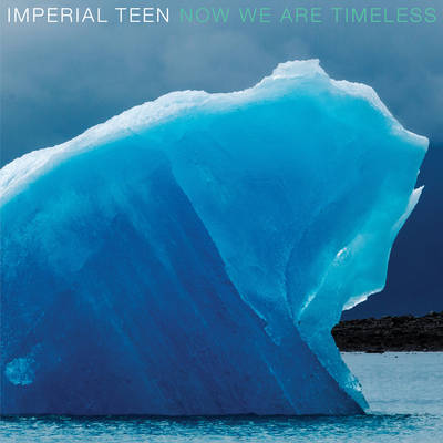 Imperial Teen - Now We Are Timeless [Indie Exclusive Limited Edition Blue Ice LP]
