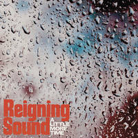 Reigning Sound - A Little More Time / Lonely Ghost [Vinyl Single]