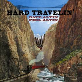 Hard Travelin' - Dave Alvin & Phil Alvin