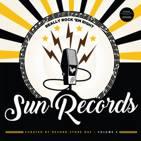 Really Rock 'Em Right: Sun Records Curated By Record Store Day Volume 4