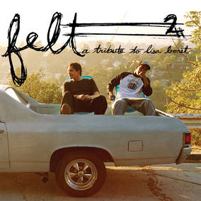 Felt 2: A Tribute to Lisa Bonet (10 Year Anniversary Edition)