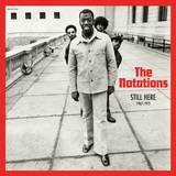The Notations - Still Here: 1967-1973