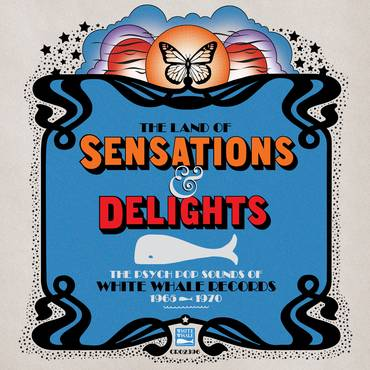 The Land of Sensations & Delights: The Psych Pop Sounds of White Whale Records, 1965–1970 [RSD Drops Aug 2020]