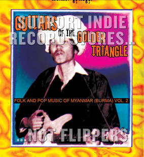 Guitars of the Golden Triangle: Folk and Pop Music from Myanmar (Burma) Vol 2