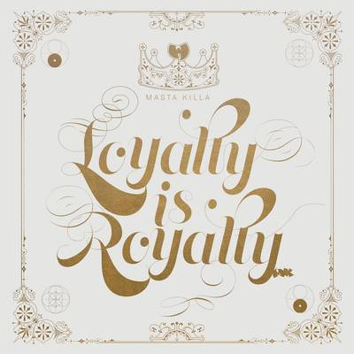 Masta Killa - Loyalty Is Royalty