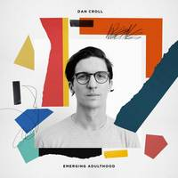 Dan Croll - Emerging Adulthood [LP]