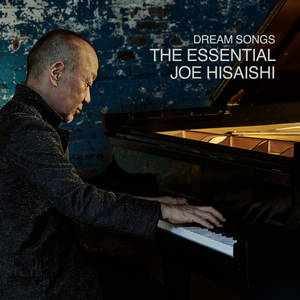 Dream Songs: The Essential Joe Hisaishi [2 CD]