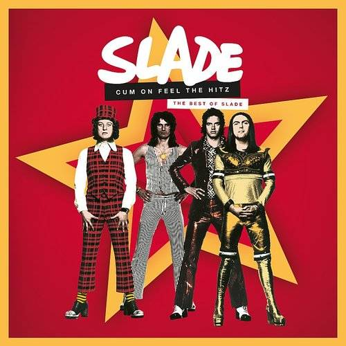 Cum On Feel The Hitz: The Best Of Slade (Uk)