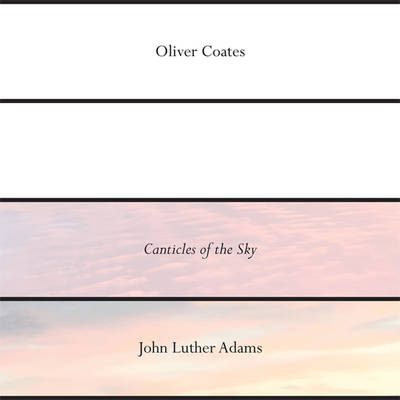 Oliver Coates - John Luther Adams' Canticles of the Sky [Import Vinyl]