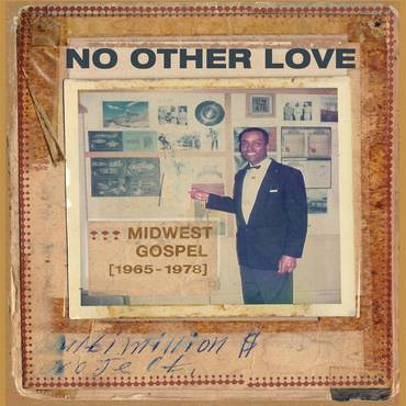 No Other Love : Midwest Gospel (1965-1978) [LP]