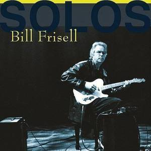 Solos - The Jazz Sessions (Bill Frisell)