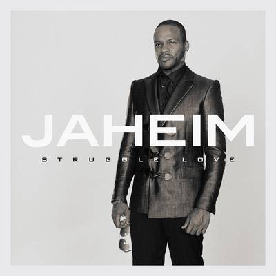 Jaheim - Struggle Love