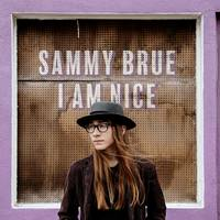 Sammy Brue - I Am Nice