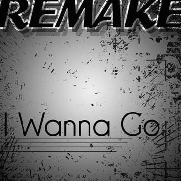 I Wanna Go (Britney Spears Remake)